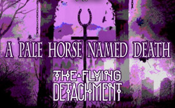 """The Flying Detachment' ще открият за 'A Pale Horse Named Death'"